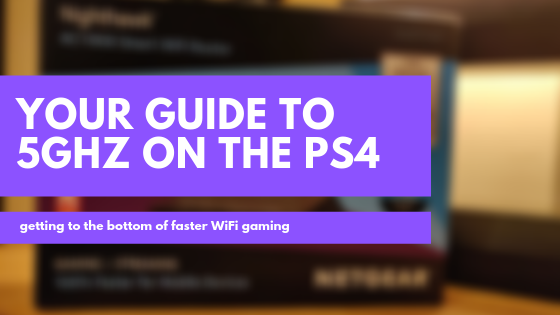 Your guide to 5GHz on the PS4