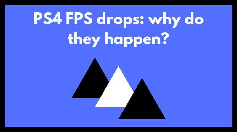PS4 FPS drops